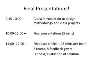 Final Presentations!