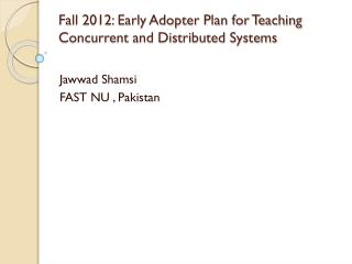 Fall 2012: Early Adopter Plan for Teaching Concurrent and Distributed Systems