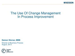 The Use Of Change Management  In Process Improvement