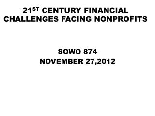21 ST  CENTURY FINANCIAL CHALLENGES FACING NONPROFITS