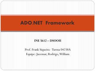 ADO.NET  Framework