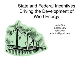 State and Federal Incentives Driving the Development of  Wind Energy