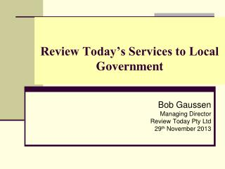 Review Today's Services to Local Government
