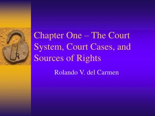 Chapter One   The Court System, Court Cases, and Sources of Rights