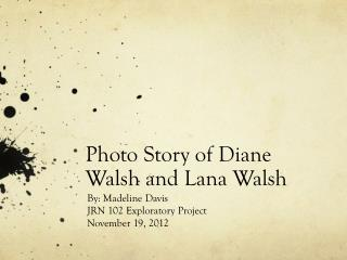 Photo Story of Diane Walsh and Lana Walsh