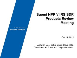 Suomi NPP VIIRS SDR Products Review Meeting