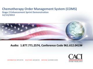 Chemotherapy Order Management System (COMS) Stage 2 Enhancement Sprint Demonstration 12/13/2013