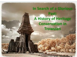 In Search of a Glorious Past: A History of Heritage Conservation in  Trowulan