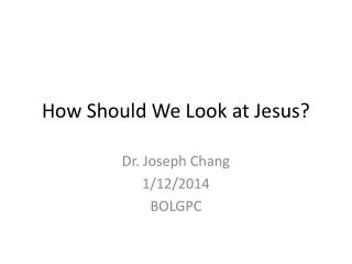 How Should We Look at Jesus?