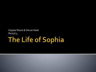The Life of Sophia