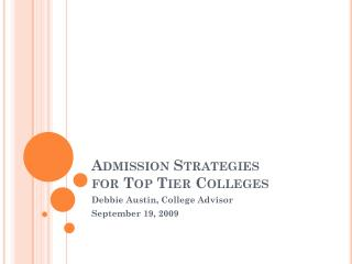 Admission Strategies  for Top Tier Colleges