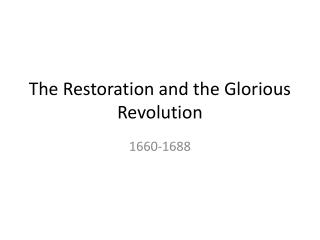 The Restoration and the Glorious Revolution