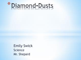 Diamond-Dusts