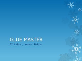 GLUE MASTER