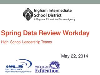 Spring Data Review Workday High School Leadership Teams