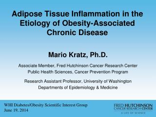 Adi pose Tissue Inflammation in the Etiology of Obesity-Associated Chronic Disease