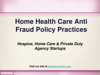 Home Health Care Anti Fraud Policy Practices: Hospice, Home