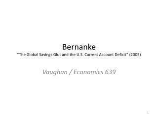 Bernanke �The Global Savings Glut and the U.S. Current Account Deficit� (2005)