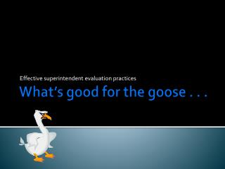 What's good for the goose . . .
