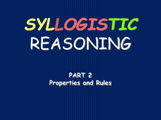 SYL L OGIS TIC REASONING