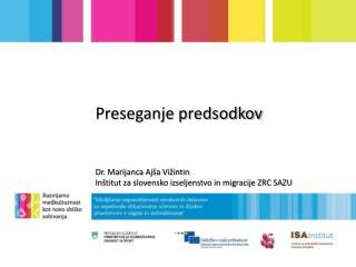 Preseganje  predsodkov Dr .  Marijanca  Ajša Vižintin