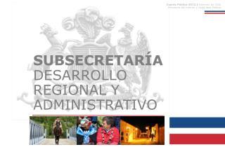 Cuenta Pública  2012  | Gobierno  de Chile Ministerio  del Interior y  Seguridad Pública