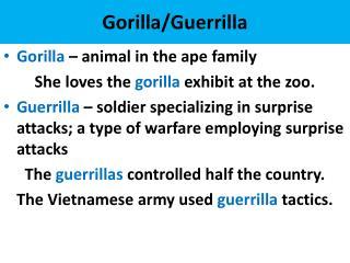 Gorilla /Guerrilla