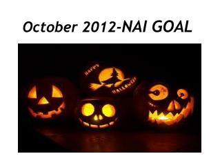 October 2012- NAI GOAL