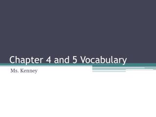 Chapter 4 and 5 Vocabulary