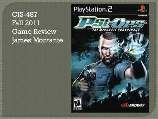 CIS-487  Fall 2011 Game Review James  Montante