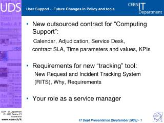 User Support -  Future Changes in Policy and tools