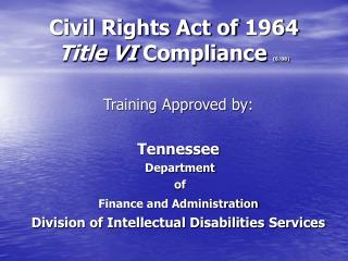vil Rights Act of 1964 Title VI Compliance 6/08