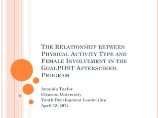Amanda Taylor  Clemson University  Youth Development Leadership  April 18, 2012