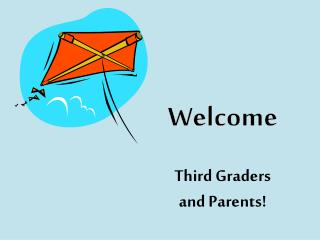 Welcome Third Graders  and Parents!