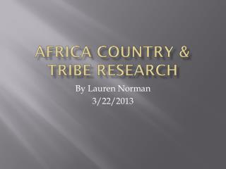 Africa country & tribe research