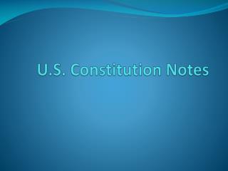 U.S. Constitution Notes