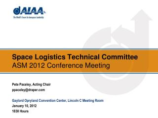 Space Logistics Technical Committee ASM 2012 Conference Meeting