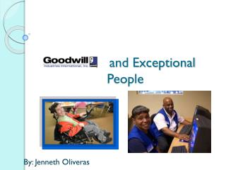 Goodwill and Exceptional People
