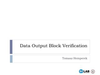 Data Output Block Verification