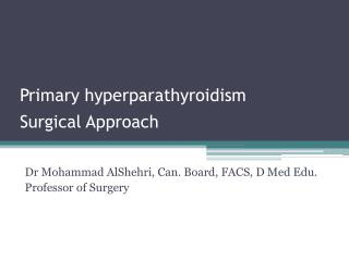 Primary hyperparathyroidism  Surgical Approach