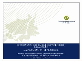 GOUVERNANCE ÉCONOMIQUE DES TERRITOIRES :  LES ACTEURS L'AGGLOMÉRATION DE MONTRÉAL
