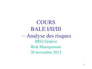 COURS   BALE  I/II/III  – Analyse des risques