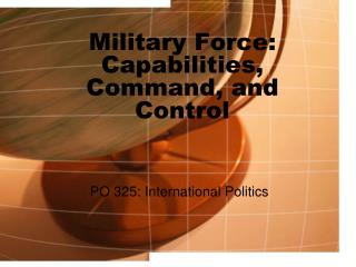 Military Force: Capabilities, Command, and Control