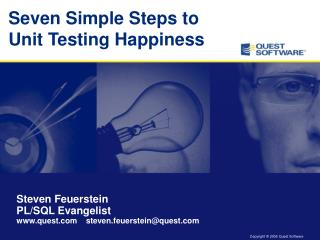 Seven Simple Steps to  Unit Testing Happiness