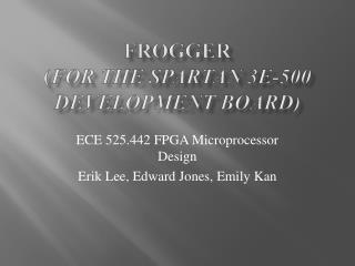 Frogger ( for the Spartan 3E-500 development board)