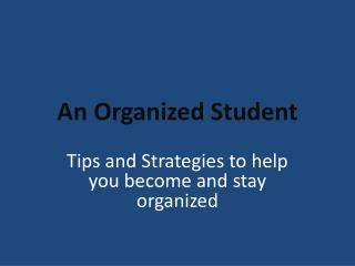 An Organized Student