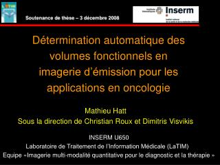 D termination automatique des volumes fonctionnels en imagerie d  mission pour les applications en oncologie