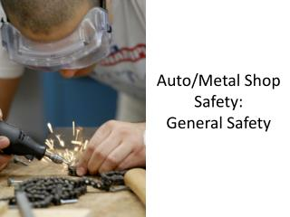 Auto/Metal Shop Safety: General Safety