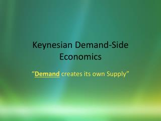 Keynesian Demand-Side Economics