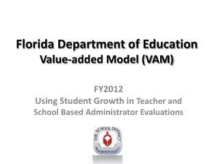 Florida Department of Education  Value-added Model (VAM)